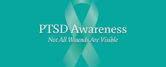 PTSD Awareness: Not all wounds are visible